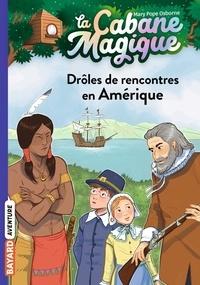 Mary Pope Osborne - La cabane magique Tome 22 : Drôles de rencontres en Amérique.