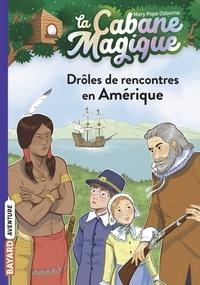 Mary Pope Osborne - La cabane magique, Tome 22 - Drôles de rencontres en Amérique.