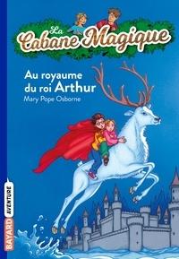 Mary Pope Osborne - La cabane magique, Tome 24 : Au royaume de roi Arthur.