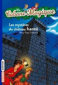 Mary Pope Osborne et Marie-Hélène Delval - La Cabane Magique, Tome 25 : Les mystères du château hanté.