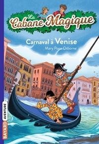 Mary Pope Osborne et Marie-Hélène Delval - La Cabane Magique, Tome 28 : Carnaval à Venise.