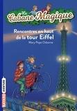 Mary Pope Osborne - La Cabane Magique Tome 30 : Rencontres en haut de la tour Eiffel.