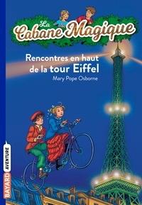 Mary Pope Osborne et Marie-Hélène Delval - La Cabane Magique, Tome 30 : Rencontres en haut de la tour Eiffel.