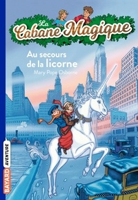 Mary Pope Osborne et Marie-Hélène Delval - La Cabane Magique, Tome 31 : Au secours de la licorne.