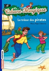 Mary Pope Osborne - La Cabane Magique Tome 4 : Le trésor des pirates.