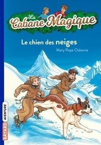 Mary Pope Osborne et Marie-Hélène Delval - La Cabane Magique, Tome 41 : le chien des neiges.