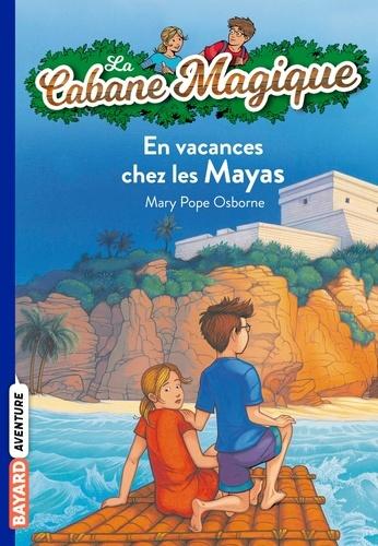 Mary Pope Osborne - La Cabane Magique Tome 48 : En vacances chez les Mayas.
