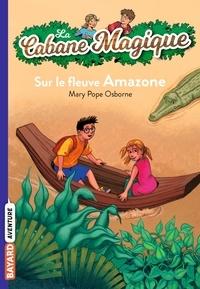 Mary Pope Osborne - La cabane magique Tome 5 Sur le fleuve amazone.