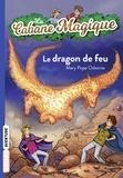 Mary Pope Osborne - La Cabane Magique Tome 50 : Le dragon de feu.