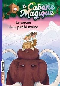 Mary Pope Osborne et Philippe Masson - La cabane magique Tome 6 : Le sorcier de la préhistoire.