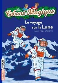 Mary Pope Osborne - La Cabane Magique Tome 7 : Le voyage sur la Lune.