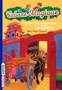 Mary Pope Osborne - La Cabane Magique Tome 9 : Le terrible empereur de Chine.