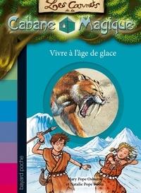 Mary Pope Osborne - Les carnets de la cabane magique, Tome 06 - Vivre à l'âge de glace.