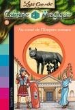 Éric Chevreau et Mary Pope Osborne - Les carnets de la cabane magique, Tome 08 - Au coeur de l'empire romain.