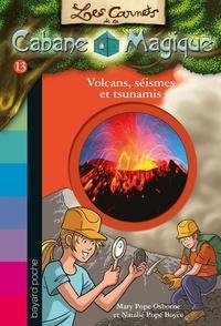 Mary Pope Osborne - Les carnets de la cabane magique, Tome 13 - Volcans et tsunamis.