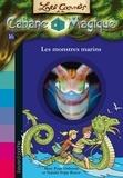Éric Chevreau et Mary Pope Osborne - Les carnets de la cabane magique, Tome 16 - Les monstres marins.