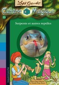 Éric Chevreau et Mary Pope Osborne - Les carnets de la cabane magique, Tome 19 - Serpents et autres reptiles.