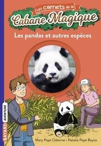 Mary Pope Osborne et Natalie Pope Boyce - Les carnets de la cabane magique Tome 22 : Les pandas et autres espèces.
