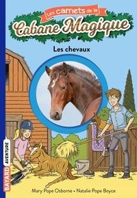 Mary Pope Osborne et Natalie Pope Boyce - Les carnets de la cabane magique Tome 23 : Les chevaux.