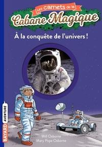 Mary Pope Osborne et Will Osborne - Les carnets de la cabane magique Tome 7 : A la conquête de l'univers !.