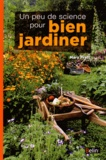 Mary Pratt - Un peu de science pour bien jardiner.