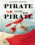 Mary Quattlebaum et Alexandra Boiger - Pirate contre pirate.