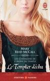 Mary Reed MCcall - Les chevaliers de l'ordre du Temple Tome 3 : Le Templier déchu.