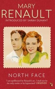 Mary Renault et Sarah Dunant - North Face - A Virago Modern Classic.