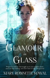 Mary Robinette Kowal - Glamour in Glass.