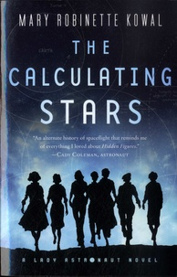 Mary Robinette Kowal - Lady Astronaut  : The Calculating Stars.