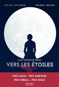 Mary Robinette Kowal - Vers les étoiles.