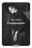 Mary Shelley - Frankenstein, moderne Prométhée.