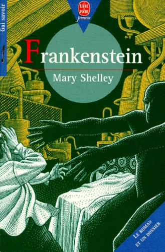 Mary Shelley - Frankenstein ou Le Prométhée moderne - [version abrégée.