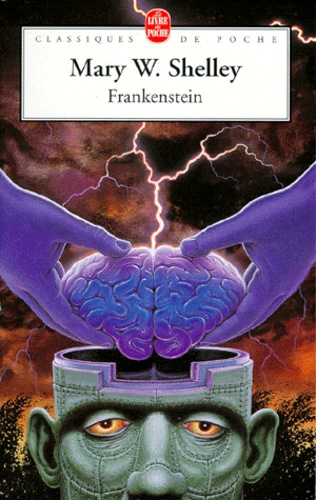 Mary Shelley - Frankenstein ou Le Prométhée moderne.