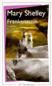 Mary Shelley - Frankenstein - ou Le Prométhé Moderne.