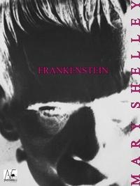 Mary Shelley - Frankenstein - le Prométhée moderne.