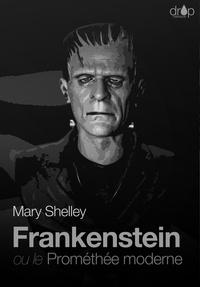Téléchargement gratuit d'ebooks au format prc Frankenstein  - ou le Prométhée moderne in French FB2 RTF par Mary Shelley 9782371130449