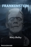 Mary Shelley - Frankenstein - o el moderno Prometeo.