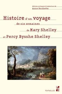 Mary Shelley et Percy Bysshe Shelley - Histoire d'un voyage de six semaines.
