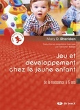 Mary Sheridan - Jeu et développement chez le jeune enfant - De la naissance à 6 ans.