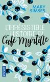 Mary Simses - L'irresistible histoire du Café Myrtille.