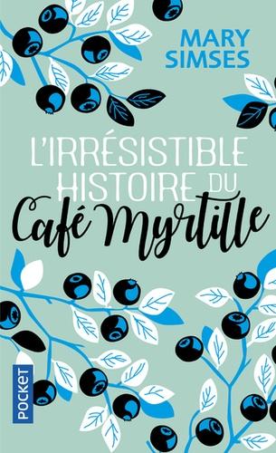 L'irresistible histoire du Café Myrtille