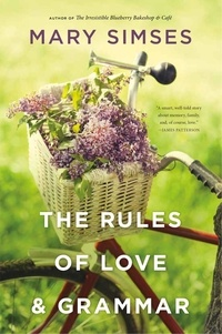 Mary Simses - The Rules of Love & Grammar.
