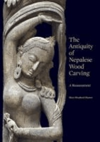 Mary Slusser et Paul Jett - The Antiquity of Nepalese Wood Carving: A Reassessment.