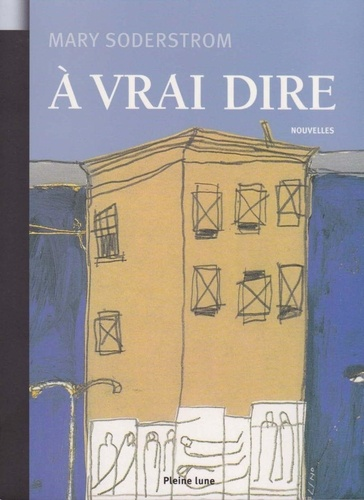 Mary Soderstrom - A vrai dire.
