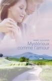 Mary Sullivan - Mystérieux comme l'amour (Harlequin Prélud').