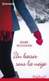 Mary Sullivan - Un baiser sous la neige.