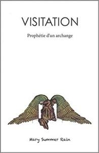 Mary Summer Rain - Visitation - Prophétie d'un archange.