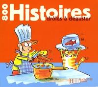 Mary Touquet et Serge Ceccarelli - 800 Histoires drôles à déguster.