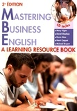 Mary Vigier et David Sheehan - Mastering Business English - A Learning Resource Book. 1 CD audio